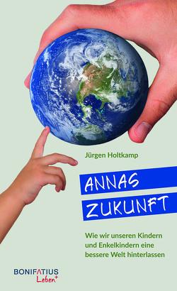 Annas Zukunft von Holtkamp,  Jürgen