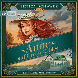 Anne auf Green Gables von Erckenbrecht,  Irmela, Meinzold,  Max, Montgomery,  Lucy Maud, Schwarz,  Jessica