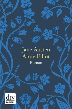 Anne Elliot oder die Kraft der Überredung von Austen,  Jane, Roth,  Sabine