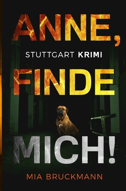 Anne, finde mich! von Bruckmann,  Mia