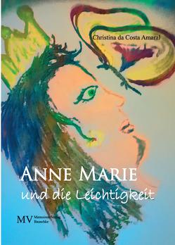 Anne Marie und die Leichtigkeit von da Costa Amaral,  Christina