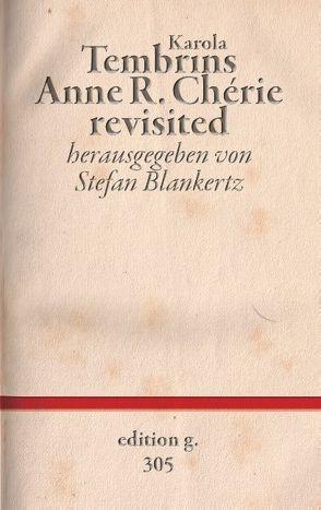 Anne R. Chérie revisited von Blankertz,  Stefan, Tembrins,  Karola