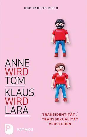 Anne wird Tom – Klaus wird Lara von Rauchfleisch,  Udo
