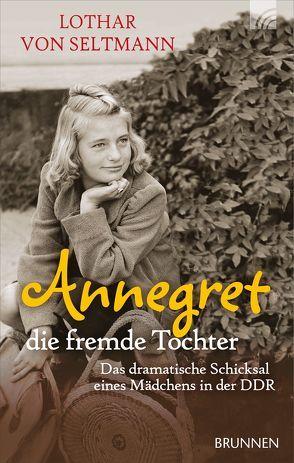 Annegret – die fremde Tochter von Seltmann,  Lothar von