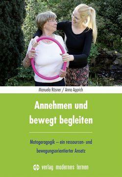 Annehmen und bewegt begleiten von Anna,  Apprich, Manuela,  Rösner
