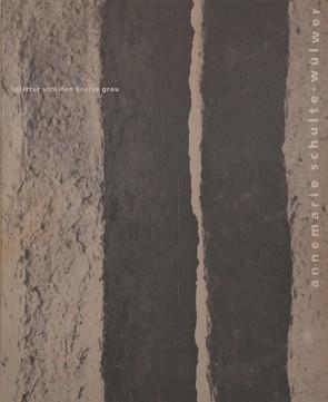 Annemarie Schulte-Wülwer – splitter streifen kreise grau von Nievers,  Knut, Thode,  Joachim