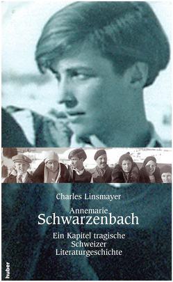 Annemarie Schwarzenbach. Ein Kapitel tragische Schweizer Literaturgeschich von Schwarzenbach,  Annemarie
