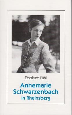 Annemarie Schwarzenbach in Rheinsberg von Pühl,  Eberhard