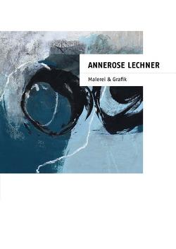 Annerose Lechner, Malerei & Grafik von Lechner,  Annerose