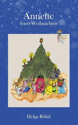 Annette feiert Weihnachten von Röhrl,  Helga