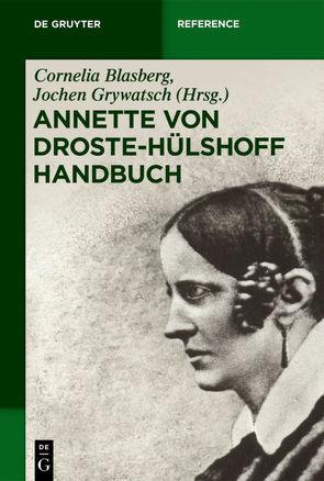 Annette von Droste-Hülshoff Handbuch von Blasberg,  Cornelia, Grywatsch,  Jochen