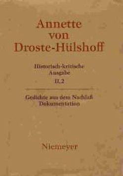 Annette von Droste-Hülshoff: Historisch-kritische Ausgabe. Werke. Briefwechsel. Werke / Dokumentation von Kortländer,  Bernd, Woesler,  Winfried