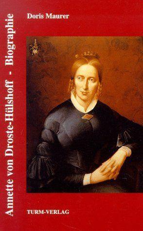 Annette von Droste-Hülshoff. Biographie von Maurer,  Doris