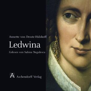Annette von Droste-Hülshoff: Ledwina von Goedden,  Walter, Negulescu,  Sabine