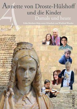Annette von Droste-Hülshoff und die Kinder von Reichert-Maja,  Erika, Woesler,  Winfried