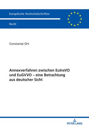 Annexverfahren zwischen EuInsVO und EuGVVO – eine Betrachtung aus deutscher Sicht von Ort,  Constanze