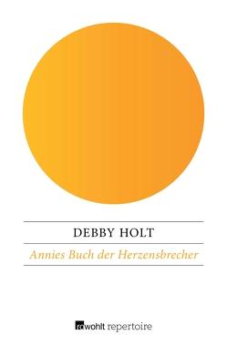 Annies Buch der Herzensbrecher von Holt,  Debby, Übelhör,  Theresia