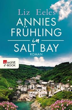 Annies Frühling in Salt Bay von Eeles,  Liz, Ostrop,  Barbara