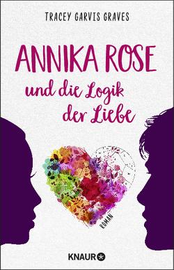 Annika Rose und die Logik der Liebe von Graves,  Tracey Garvis, Vierkant-Enßlin,  Corinna