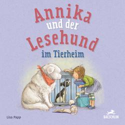 Annika und der Lesehund im Tierheim von Papp,  Lisa