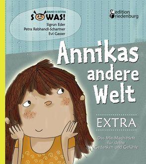 Annikas andere Welt EXTRA – Das Mit-Mach-Heft für deine Gedanken und Gefühle von Eder, Sigrun, Gasser, Evi, Rebhandl-Schartner, Petra