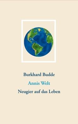 Annis Welt von Budde,  Burkhard