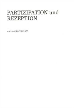 Annja Krautgasser – Partizipation und Rezeption