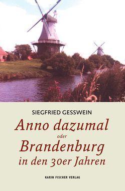 Anno dazumal oder Brandenburg in den 30er Jahren von Gesswein,  Siegfried