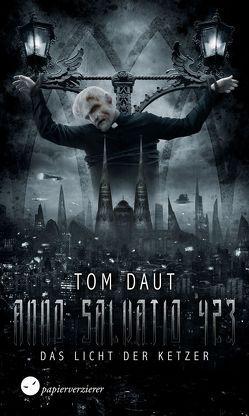 Anno Salvatio 423 – Das Licht der Ketzer von Daut,  Tom
