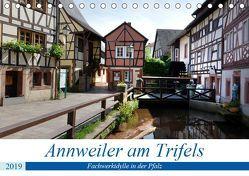 Annweiler am Trifels – Fachwerkidylle in der Pfalz (Tischkalender 2019 DIN A5 quer) von Bartruff,  Thomas