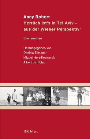 """Anny Robert: Herrlich ist""""s in Tel Aviv – aus der Wiener Perspektiv"""" von Ellmauer,  Daniela, Herz-Kestranek,  Miguel, Lichtblau,  Albert"""