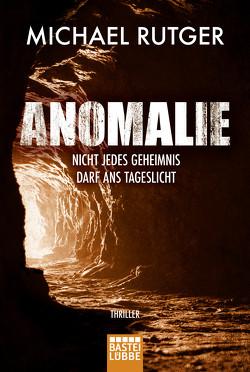 Anomalie – Nicht jedes Geheimnis darf ans Tageslicht von Czech,  Winfried, Rutger,  Michael