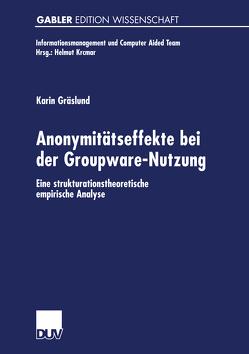 Anonymitätseffekte bei der Groupware-Nutzung von Gräslund,  Karin