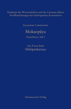Mokṣopāya – Textedition, Teil 3, Das Vierte Buch: Sthitiprakarana von Anonymus Casmiriensis, Krause-Stinner,  Susanne, Stephan,  Peter