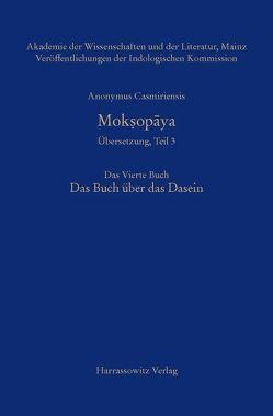Mokṣopāya – Übersetzung, Teil 3 Das Vierte Buch. Das Buch über das Dasein von Anonymus Casmiriensis, Steiner,  Roland