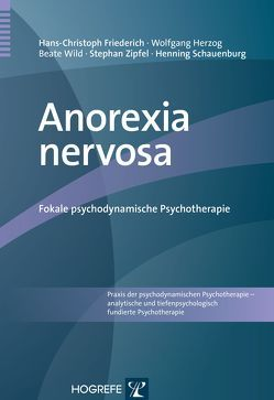 Anorexia nervosa von Friederich,  Hans-Christoph, Herzog,  Wolfgang, Schauenburg,  Henning, Wild,  Beate, Zipfel,  Stephan