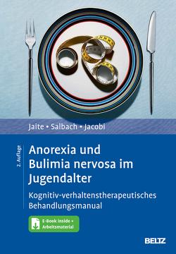 Anorexia und Bulimia nervosa im Jugendalter von Jacobi,  Corinna, Jaite,  Charlotte, Salbach,  Harriet