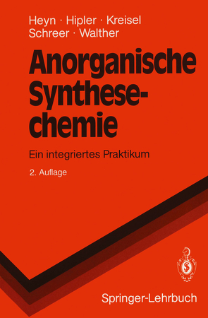 Anorganische Synthesechemie von Heyn,  Bodo, Hipler,  Bernd, Kreisel,  Günter, Schreer,  Heike, Walther,  Dirk