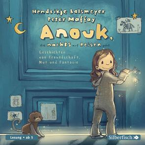 Anouk, die nachts auf Reisen geht von Balsmeyer,  Hendrikje, Jokhosha,  Nora, Maffay,  Peter