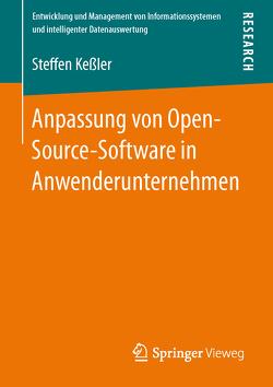 Anpassung von Open-Source-Software in Anwenderunternehmen von Keßler,  Steffen