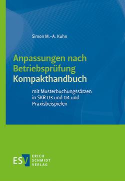 Anpassungen nach Betriebsprüfung, Kompakthandbuch von Kuhn,  Simon M.-A.
