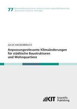 Anpassungsrelevante Klimaänderungen für städtische Baustrukturen und Wohnquartiere von Hackenbruch,  Julia