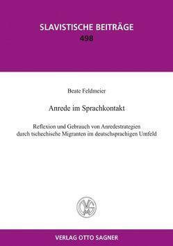 Anrede im Sprachkontakt. Reflexion und Gebrauch von Anredestrategien durch tschechische Migranten im deutschsprachigen Umfeld von Feldmeier,  Beate