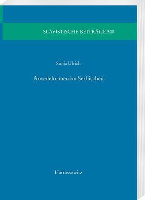 Anredeformen im Serbischen von Ulrich,  Sonja