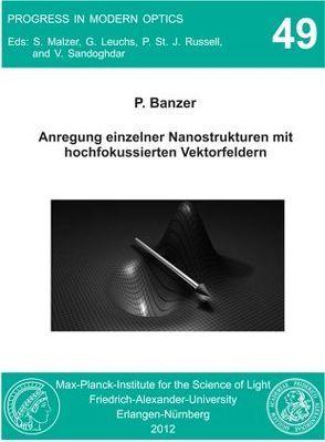 Anregung einzelner Nanostrukturen mit hochfokussierten Vektorfeldern von Banzer,  Peter