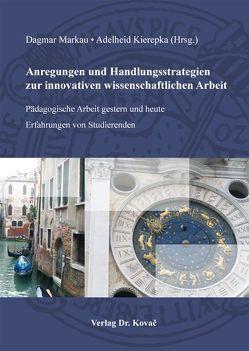 Anregungen und Handlungsstrategien zur innovativen wissenschaftlichen Arbeit von Kierepka,  Adelheid, Markau,  Dagmar