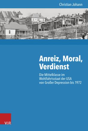 Anreiz, Moral, Verdienst von Budde,  Gunilla, Gosewinkel,  Dieter, Johann,  Christian, Nolte,  Paul, Nützenadel,  Alexander, Ullmann,  Hans-Peter
