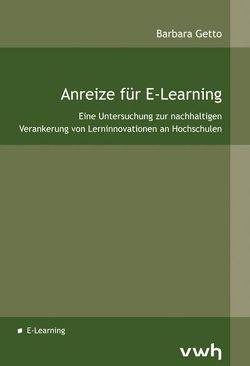 Anreize für E-Learning von Getto,  Barbara