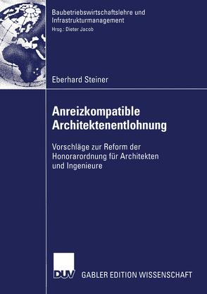 Anreizkompatible Architektenentlohnung von Steiner,  Eberhard