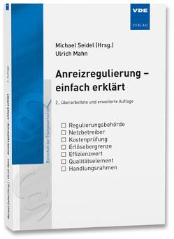 Anreizregulierung – einfach erklärt von Mahn,  Ulrich